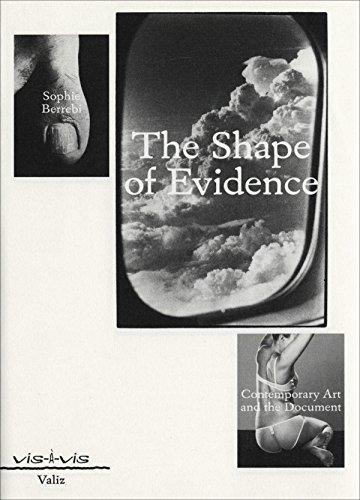 Shape of Evidence: Contemporary Art and the Document (Vis-à-vis) por Sophie Berrebi