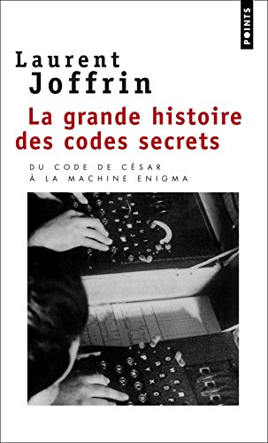 Grande Histoire Des Codes Secrets(la) par Laurent Joffrin