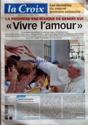 CROIX (LA) [No 37355] du 26/01/2006 - LES MODALITES DU CONTRAT PREMIERE EMBAUCHE - LA PREMIERE ENCYCLIQUE DE BENOIT XVI VIVRE L'AMOUR - EDITORIAL -UNITE RETROUVEE PAR DOMINIQUE QUINIO - SERVICES - BOURSE - CARNET - LITURGIE - METEO - MOTS CROISES
