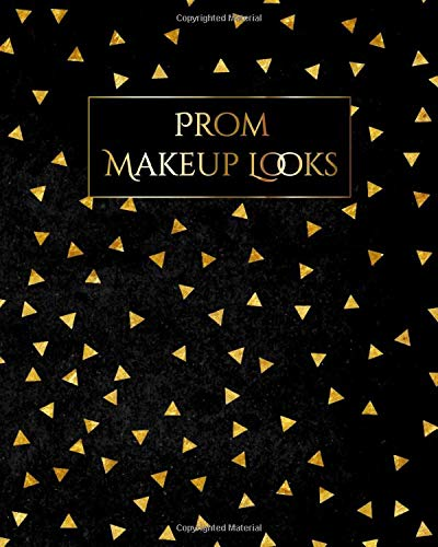 My Prom Makeup Chart Journal: Make Up Charts to Brainstorm Ideas and Practice Your Prom Night Looks