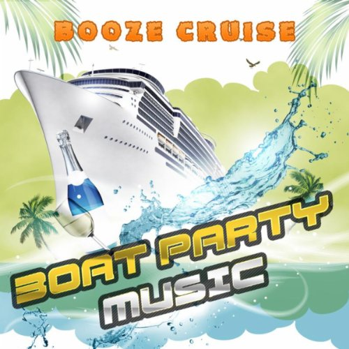 Booze Cruise: Boat Party Music