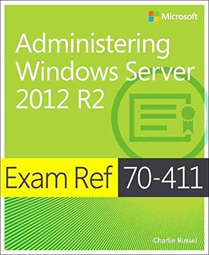 [(Administering Windows Server 2012 R2 : Exam Ref 70-411)] [By (author) Charlie Russel] published on (June, 2014) par Charlie Russel