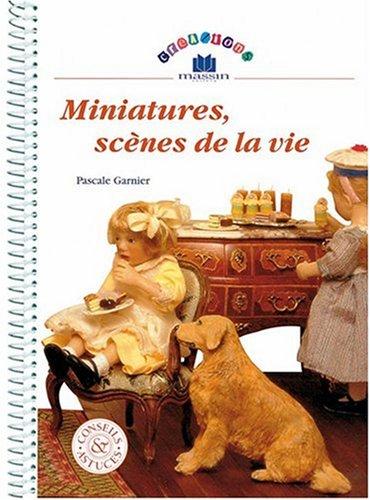 Miniatures, scènes de la vie par Pascale Garnier