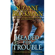 Headed for Trouble (Troubleshooters Book 17)