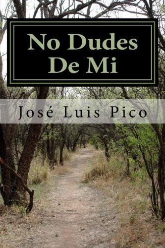 No Dudes De Mi: Novela de intriga por José Luis Pico Pachón