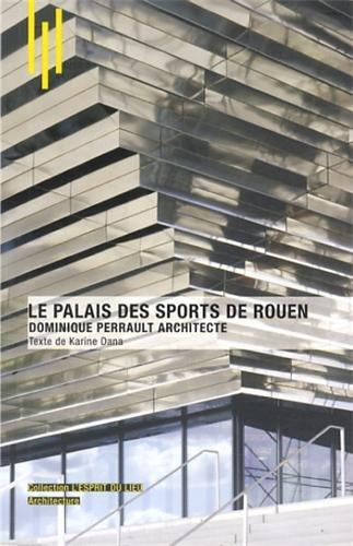 Le palais des sports de Rouen, Dominique Perrault Architecte