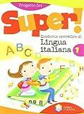 Super! Quaderno operativo di lingua italiana. Per la Scuola elementare: 1