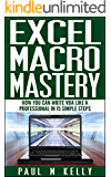 Excel Macro Mastery - How You Can Write VBA Like a Professional in 15 Simple Steps (English Edition)