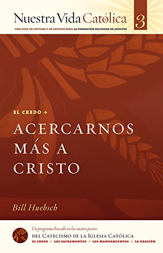 Acercarnos Más a Cristo (CREDO) (Nuestra Vida Católica nº 3)