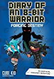 Diary of an 8-Bit Warrior: Forging Destiny (Book 6 8-Bit War