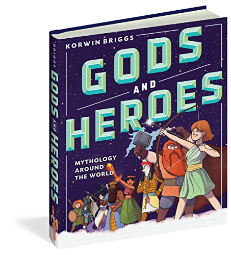 Gods and Heroes: Mythology Around the World por Korwin Briggs