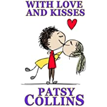 With Love And Kisses: A collection of 25 romantic short stories