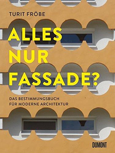 ALLES NUR FASSADE?: Das Bestimmungsbuch für moderne Architektur Buch-Cover