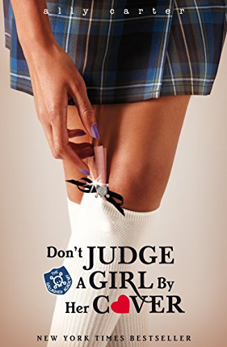 Don't Judge A Girl By Her Cover: Book 3 (Gallagher Girls)