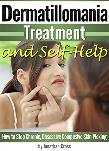 Dermatillomania Treatment and Self-Help: How to Stop Chronic, Obsessive Compusive Skin Picking (English Edition) por Jonathan Cross