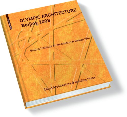 Olympic Architecture: Beijing 2008 (Olympischen In Spiele Beijing 2008)