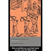 The Chinese State in Ming Society (Asia's Transformations/Critical Asian Scholarship) by Timothy Brook (2004-12-22)
