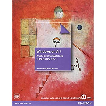 Windows On Art. Per Le Scuole Superiori