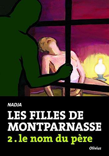 Les Filles de Montparnasse tome 2. Le nom du père (2)