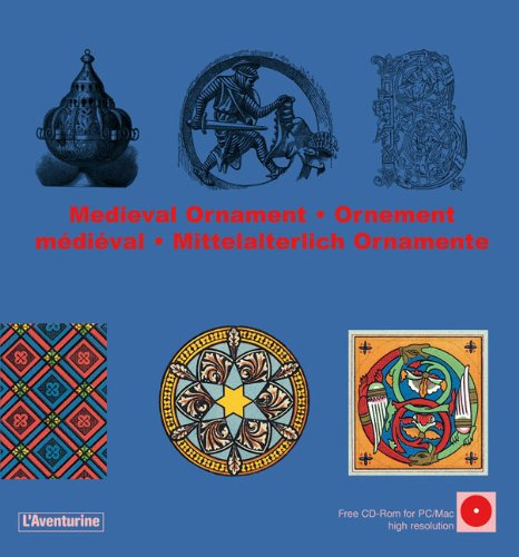 Medieval Ornament/Ornement Medieval/Mittelalterlich Ornamente [With CDROM] (Library of Ornament) par Clara Schmidt