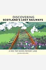 Discovering Scotland's Lost Railways Hardcover