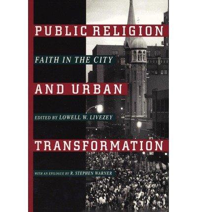 [( Public Religion and Urban Transformation )] [by: Lowell W. Livezey] [Jul-2000]