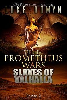 Slaves of Valhalla (The Prometheus Wars Book 2) (English Edition) di [Romyn, Luke]