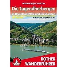 Wanderungen rund um die Jugendherbergen in Rheinland-Pfalz und im Saarland: 43 Touren