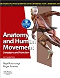 Anatomy and Human Movement: Structure and function, International Edition (Physiotherapy Essentials)
