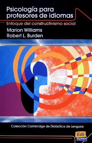 Psicologia para Profesores de Idiomas: Enfoque del Constructivismo Social (Cambridge Didactica De Lenguas) por Marion Williams, Robert L. Burden