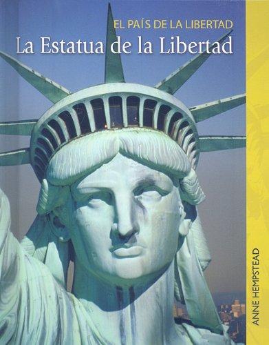 La Estatua de la Libertad = The Statue of Liberty (El Pais De La Libertad/land of the Free) por Anne Hempstead