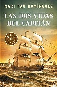 Las dos vidas del capitán par Mari Pau Domínguez