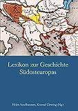 Lexikon zur Geschichte Südosteuropas