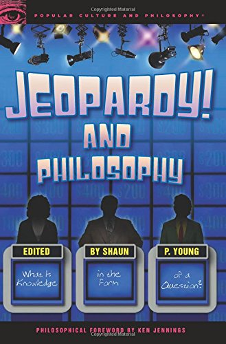 jeopardy-and-philosophy-what-is-knowledge-in-the-form-of-a-question-popular-culture-philosophy