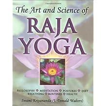 The Art and Science of Raja Yoga: Fourteen Steps to Higher Awareness: Based on the Teachings of Paramhansa Yogananda