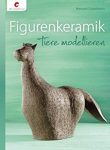 Figurenkeramik: Tiere modellieren