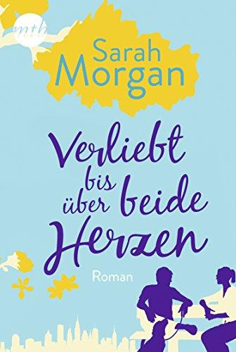 Verliebt bis über beide Herzen (From Manhattan with Love 4) von [Morgan, Sarah]
