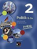 Politik & Co. – Niedersachsen - neu / Politik-Wirtschaft für das Gymnasium: Politik & Co. – Niedersachsen - neu / Politik & Co. Niedersachsen 2 – neu: ... das Gymnasium / für die Jahrgangsstufen 9/10