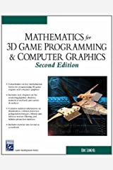 Mathematics for 3D Game Programming and Computer Graphics (Charles River Media Game Development): Written by Eric Lengyel, 2003 Edition, (2nd Revised edition) Publisher: Charles River Media [Hardcover] Hardcover