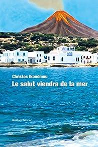Le Salut viendra de la mer par Christos Ikonòmou