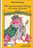 Schneider-Buch : In Schreibschrift : Schneiderlein-Reihe für Leseanfänger : In Farbe: Der grunzende König und andere Geschichten