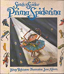 Sarah, Prima Spiderina (Sarah the Spider) by Hilary Robinson (1995-03-23)