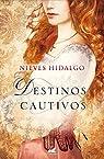 Destinos cautivos par Hidalgo