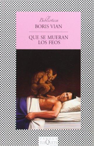 Que se mueran los feos (.) por Boris Vian