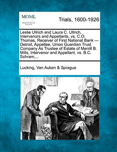 Leslie Ullrich and Laura C. Ullrich, Intervenors and Appellants, vs. C.O. Thomas, Receiver of First National Bank - Detroit, Appellee. Union Guardian ... and Appellant, vs. B.C. Schram, ... (National O First Bank)