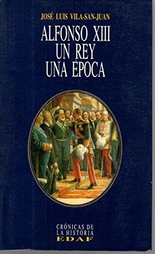 Descargar Libro Alfonso XIII, un rey, una epoca (Clío. Crónicas de la historia) de Jose Luis Vila San Juan