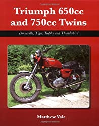 Triumph 650cc and 750cc Twins: Bonneville, Tiger, Trophy and Thunderbird by Matthew Vale (2009-11-15)