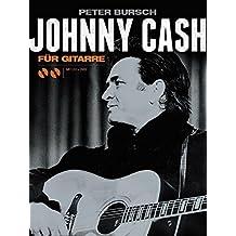 Johnny Cash für Gitarre. Ein Lehr- und Spielbuch (mit CD & DVD)