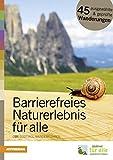 Barrierefreies Naturerlebnis für alle: Der Südtiroler Wanderführer