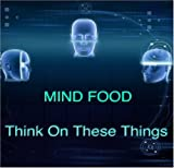 Mind Food: Think On These Things Videos by Roger Van Dyk